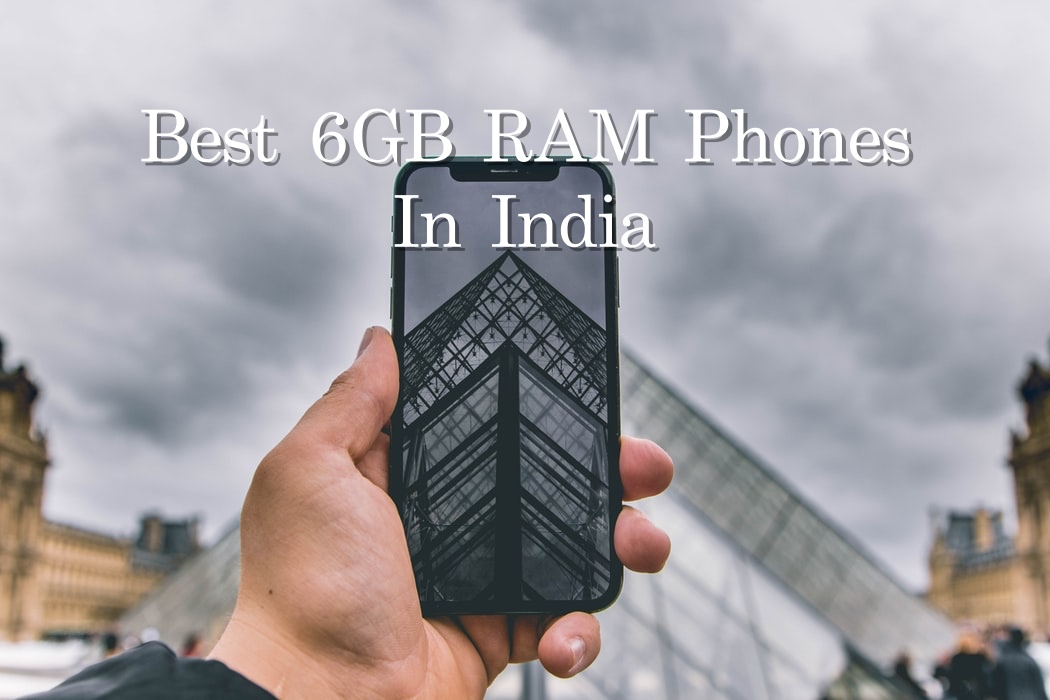 Best 6GB Ram Phones